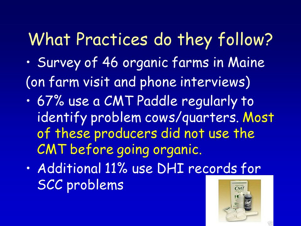 What Practices do they follow? Survey of 46 organic farms in Maine (on farm visit and phone interviews) 67% use a CMT Paddle regularly to identify pro