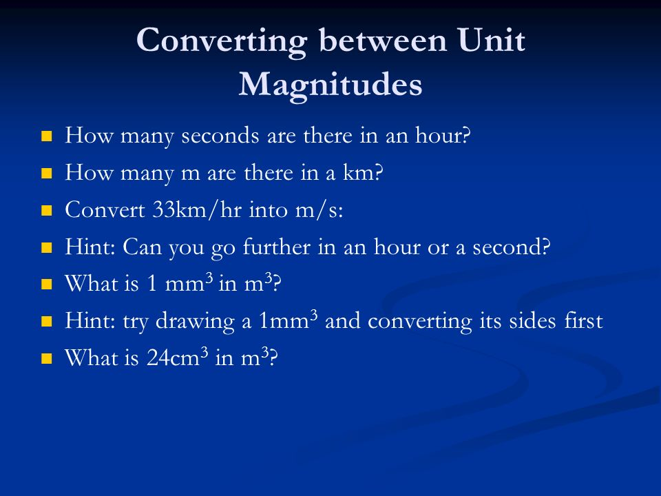 Converting between Unit Magnitudes How many seconds are there in an hour.