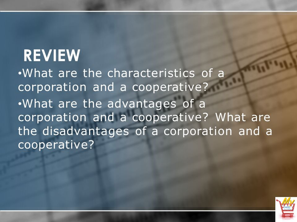 REVIEW What are the characteristics of a corporation and a cooperative.