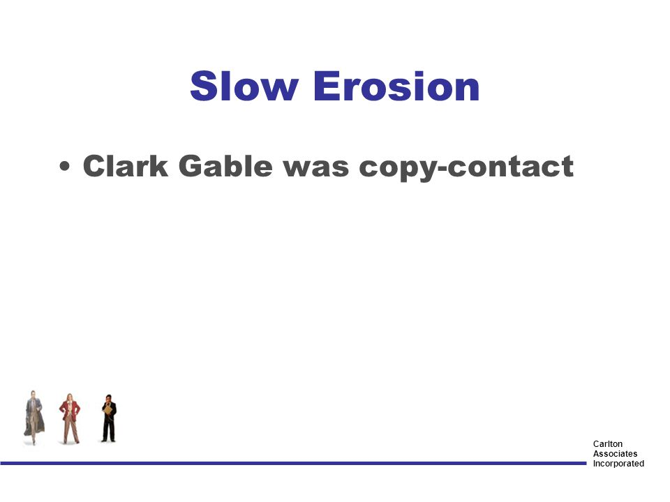 Carlton Associates Incorporated Clark Gable was copy-contact Slow Erosion