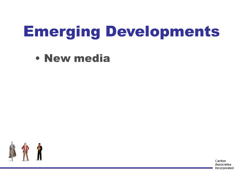 Carlton Associates Incorporated Emerging Developments New media