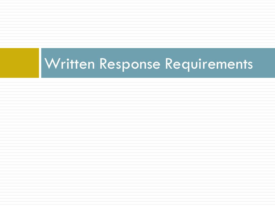 Written Response Requirements