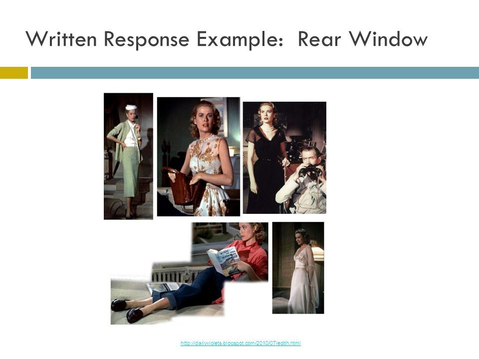 Written Response Example: Rear Window http://dailyviolets.blogspot.com/2010/07/edith.html