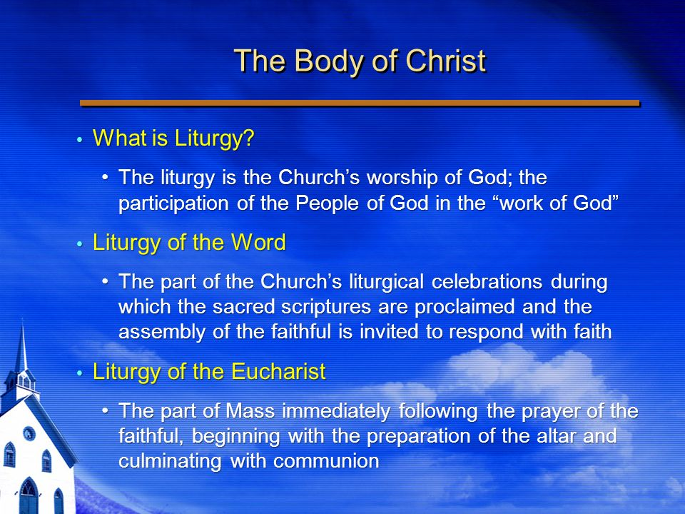 The Body of Christ What is Liturgy. What is Liturgy.