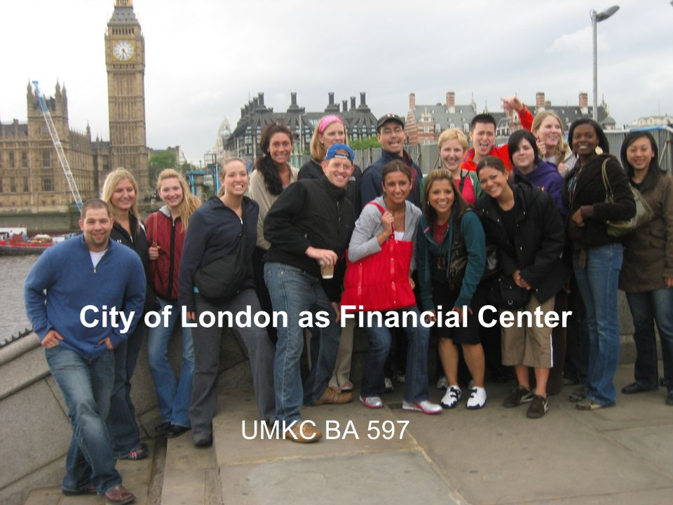 City of London as Financial Center UMKC BA 597