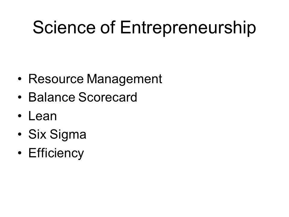 Science of Entrepreneurship Resource Management Balance Scorecard Lean Six Sigma Efficiency
