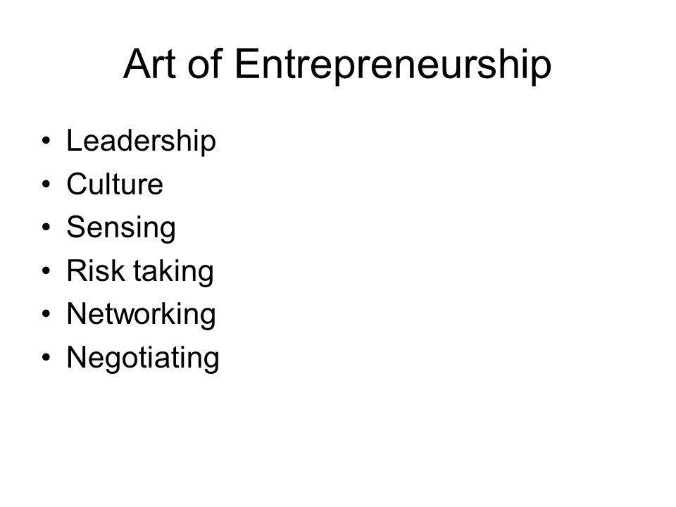 Art of Entrepreneurship Leadership Culture Sensing Risk taking Networking Negotiating