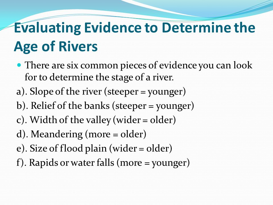 Describe two ways in which water erosion occurs. (P. 31) Vertical erosion makes rivers deeper as is the case in young rivers Lateral erosion makes riv