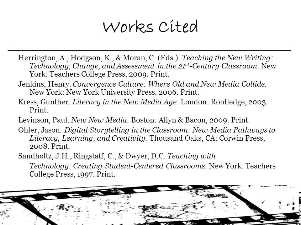 Works Cited Herrington, A., Hodgson, K., & Moran, C.