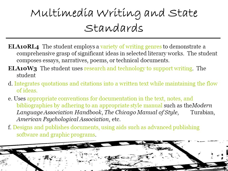 Multimedia Writing and State Standards ELA10RL4 The student employs a variety of writing genres to demonstrate a comprehensive grasp of significant ideas in selected literary works.