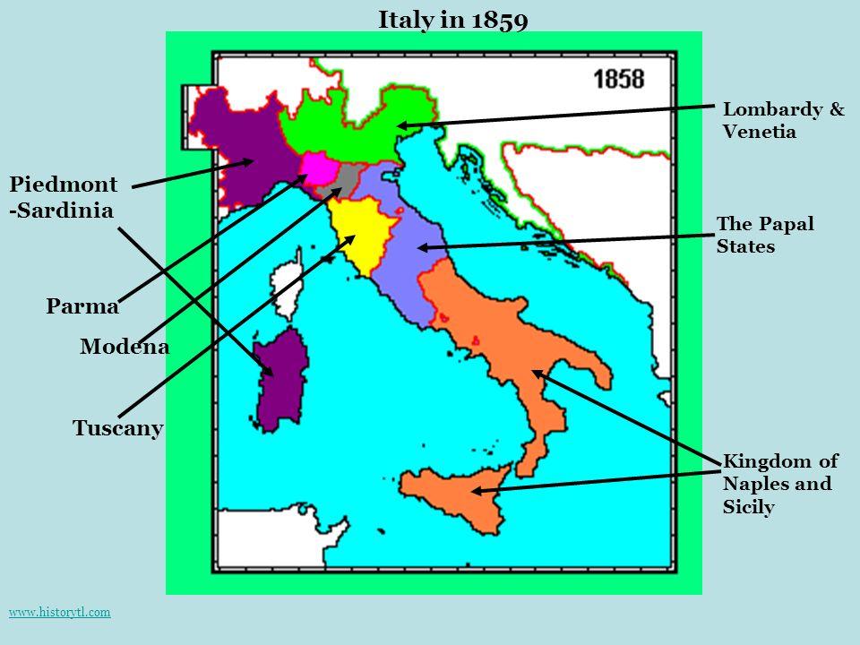 Kingdom of Naples and Sicily The Papal States Lombardy & Venetia Tuscany Modena Parma Piedmont -Sardinia Italy in 1859 www.historytl.com