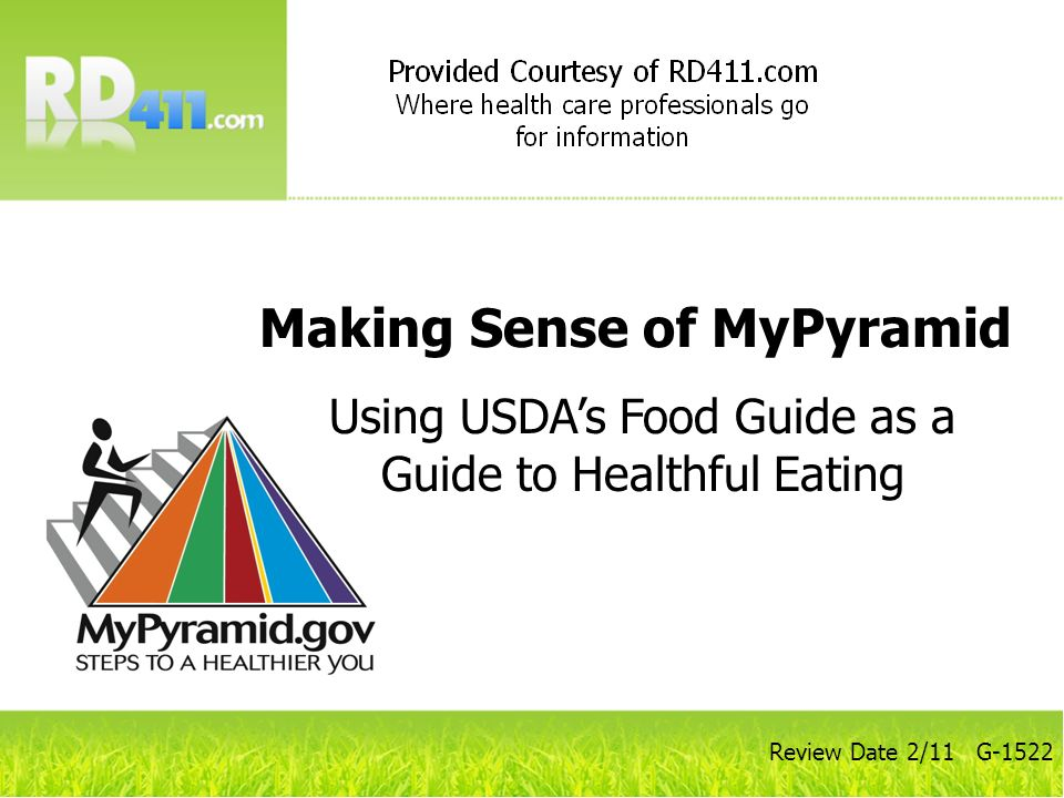 Review Date 2/11 G-1522 Making Sense of MyPyramid Using USDAs Food Guide as a Guide to Healthful Eating
