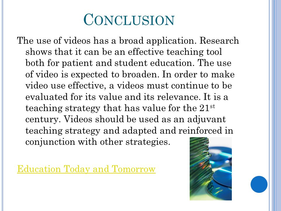 C ONCLUSION The use of videos has a broad application. Research shows that it can be an effective teaching tool both for patient and student education