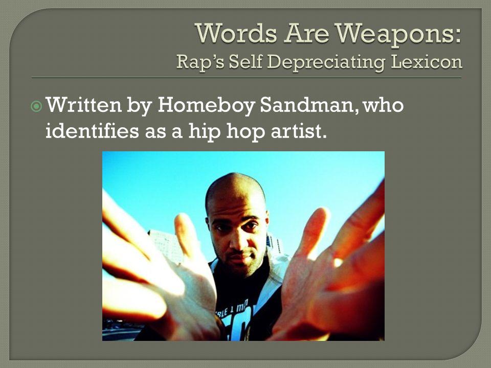 Written by Homeboy Sandman, who identifies as a hip hop artist.
