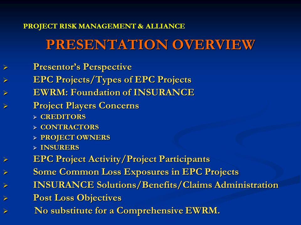 PRESENTATION OVERVIEW Presentors Perspective Presentors Perspective EPC Projects/Types of EPC Projects EPC Projects/Types of EPC Projects EWRM: Founda