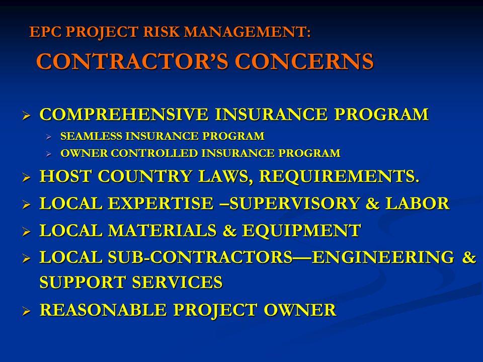 EPC PROJECT RISK MANAGEMENT: CONTRACTORS CONCERNS EPC PROJECT RISK MANAGEMENT: CONTRACTORS CONCERNS COMPREHENSIVE INSURANCE PROGRAM COMPREHENSIVE INSU