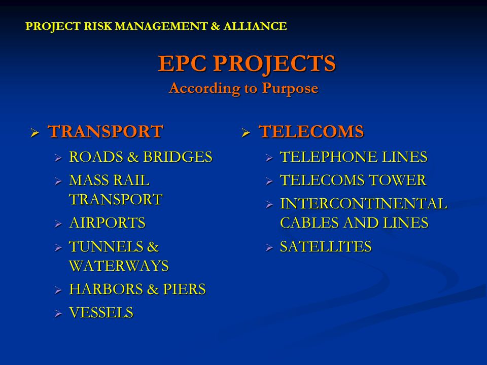 EPC PROJECTS According to Purpose EPC PROJECTS According to Purpose TRANSPORT TRANSPORT ROADS & BRIDGES ROADS & BRIDGES MASS RAIL TRANSPORT MASS RAIL