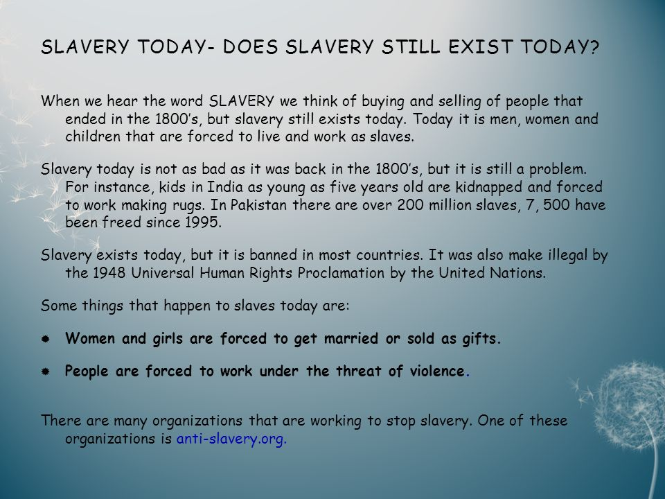 SLAVERY TODAY- DOES SLAVERY STILL EXIST TODAY.