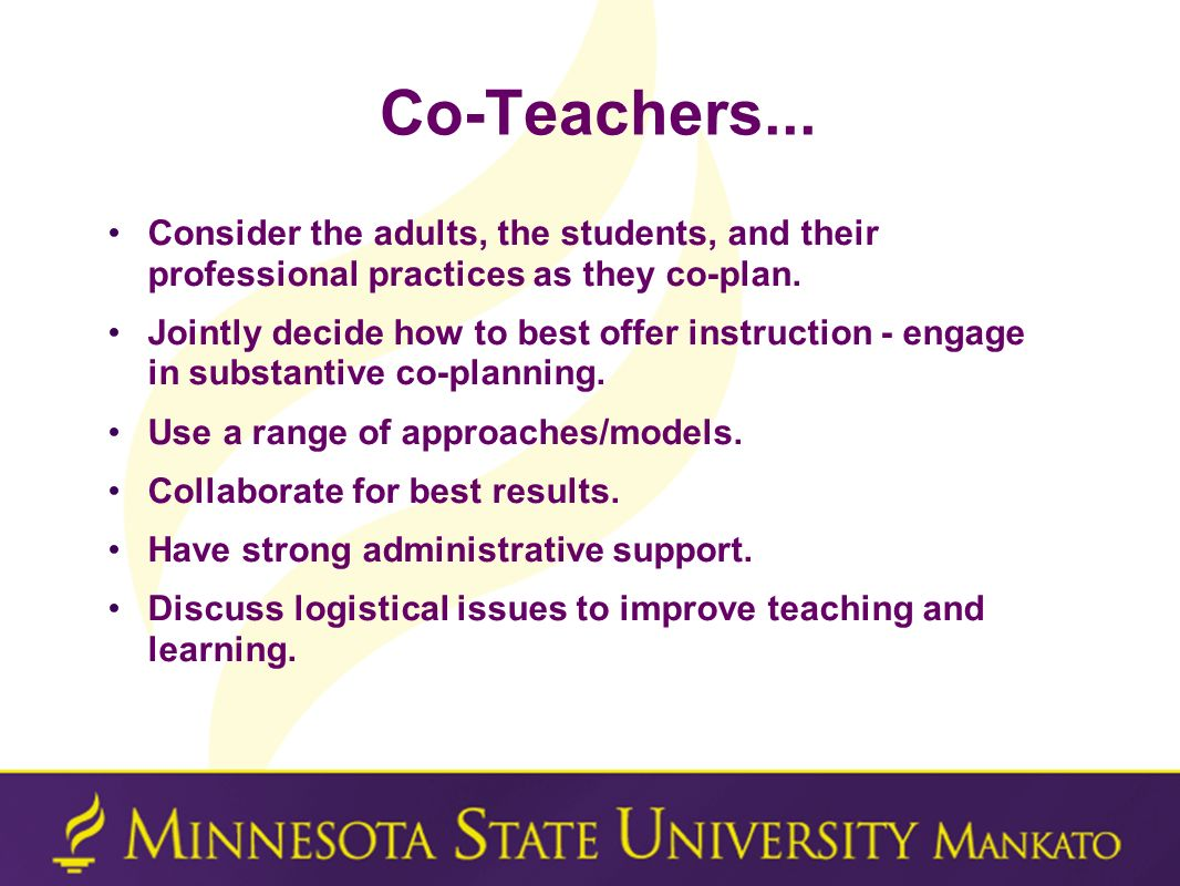 Co-Teachers... Consider the adults, the students, and their professional practices as they co-plan. Jointly decide how to best offer instruction - eng