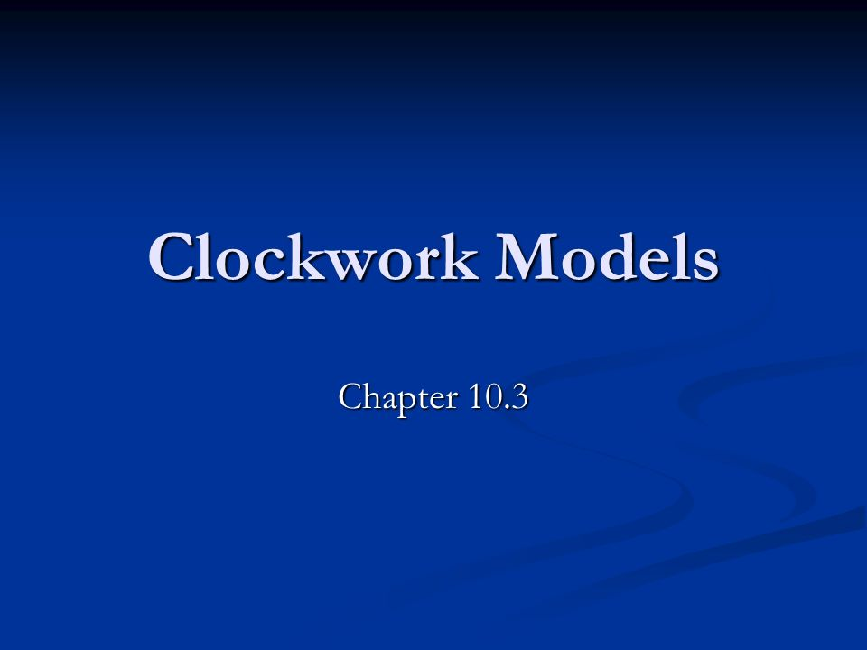Clockwork Models Chapter 10.3