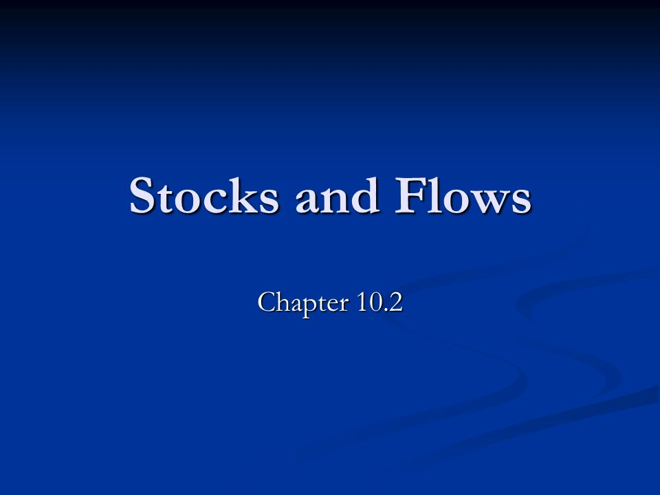 Stocks and Flows Chapter 10.2