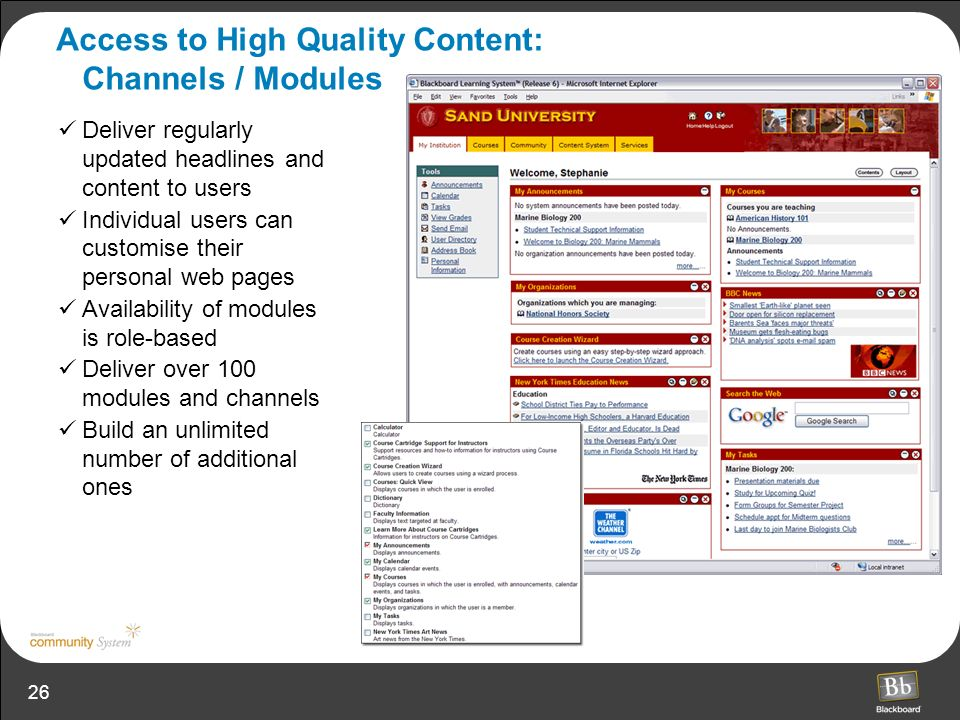 26 Access to High Quality Content: Channels / Modules Deliver regularly updated headlines and content to users Individual users can customise their pe