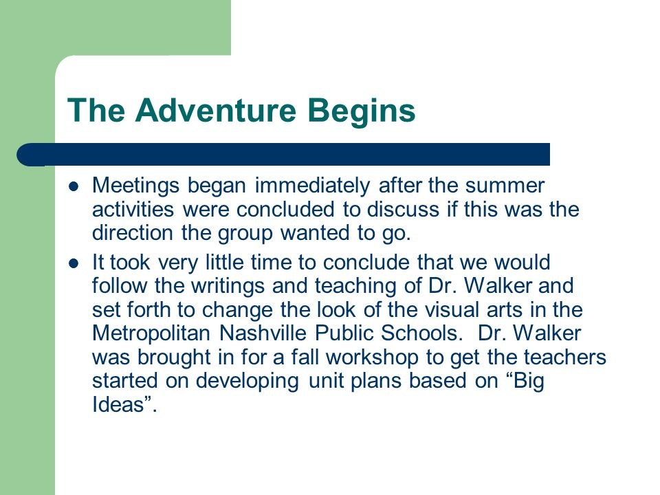The Adventure Begins Meetings began immediately after the summer activities were concluded to discuss if this was the direction the group wanted to go.