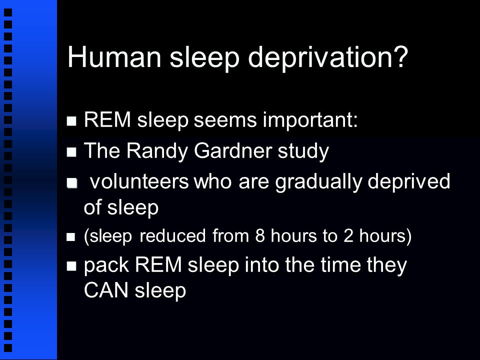 Human sleep deprivation.