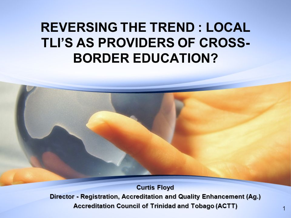 REVERSING THE TREND : LOCAL TLIS AS PROVIDERS OF CROSS- BORDER EDUCATION.