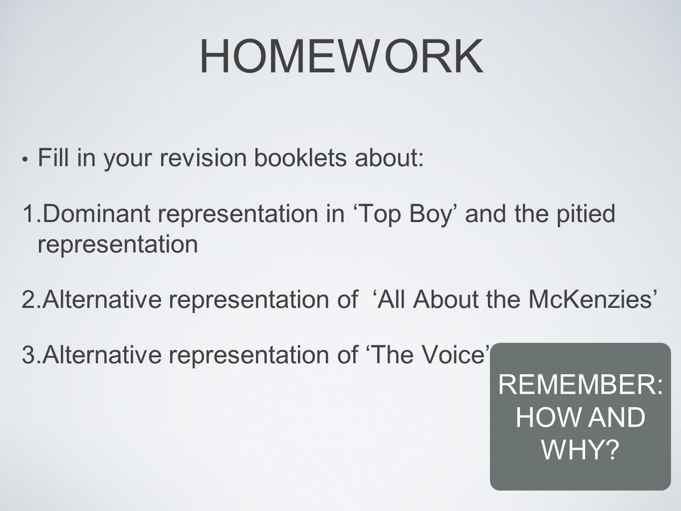 Fill in your revision booklets about: 1.