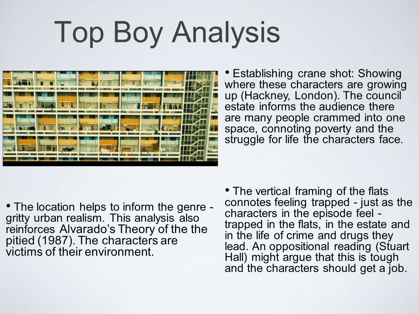 Top Boy Analysis Establishing crane shot: Showing where these characters are growing up (Hackney, London).