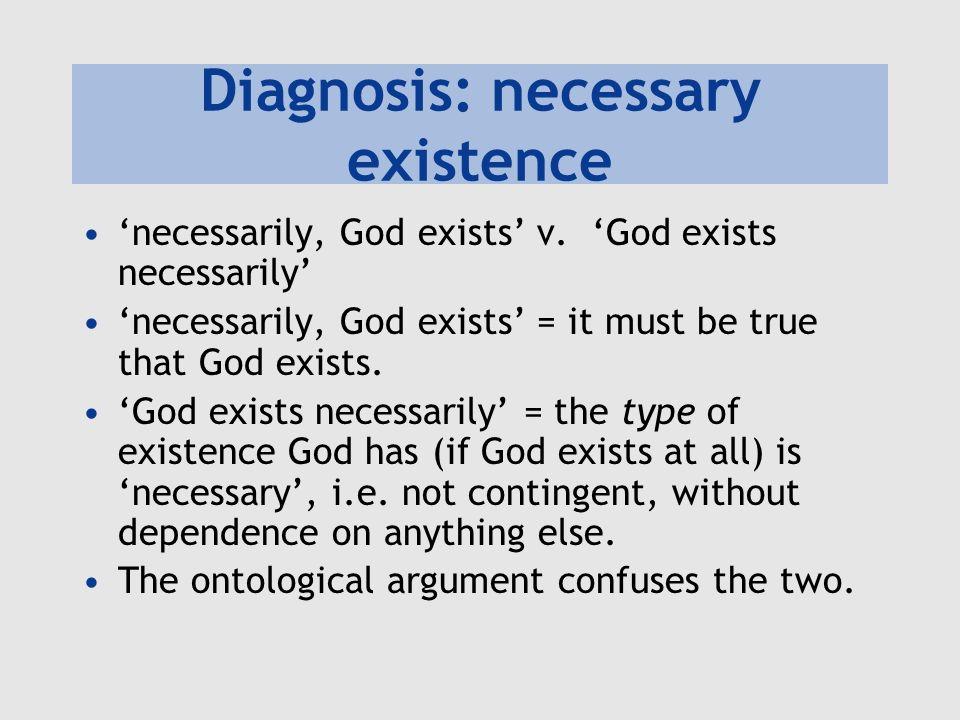 Diagnosis: necessary existence necessarily, God exists v.