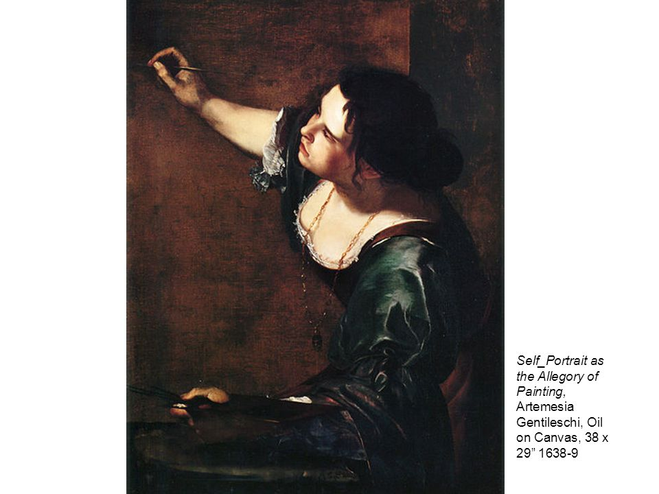 Self_Portrait as the Allegory of Painting, Artemesia Gentileschi, Oil on Canvas, 38 x