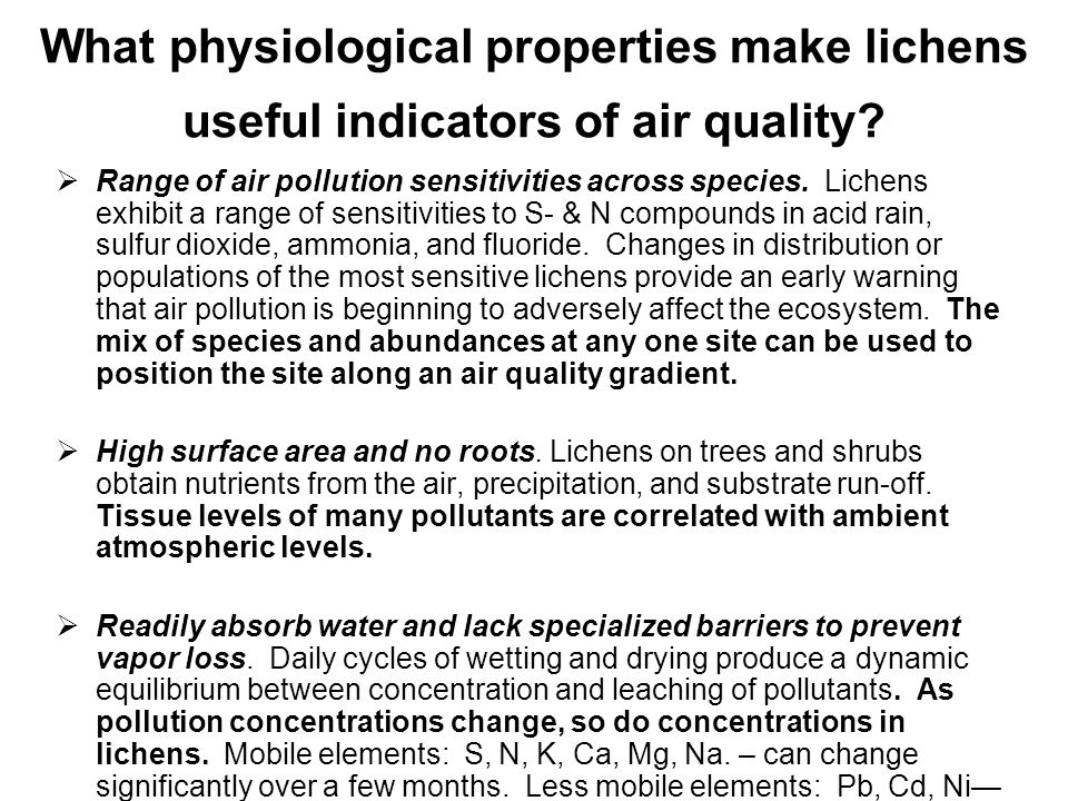 What physiological properties make lichens useful indicators of air quality? Range of air pollution sensitivities across species. Lichens exhibit a ra