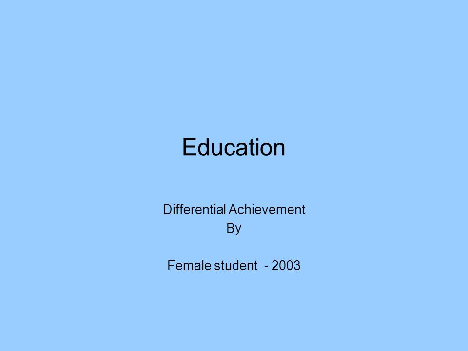 Education Differential Achievement By Female student - 2003