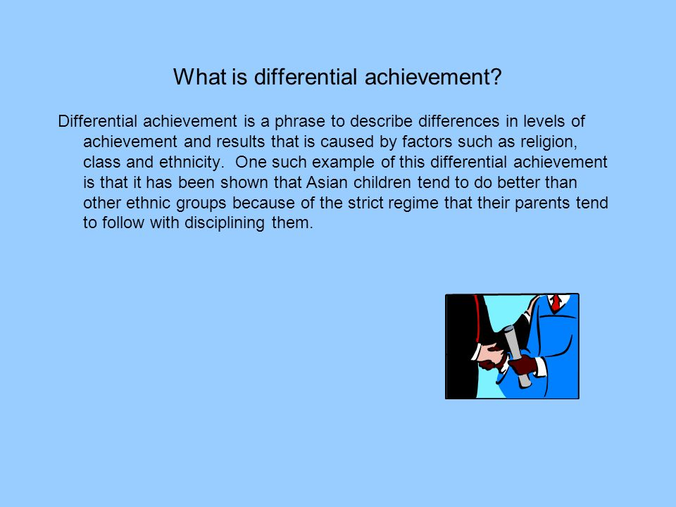 What is differential achievement.