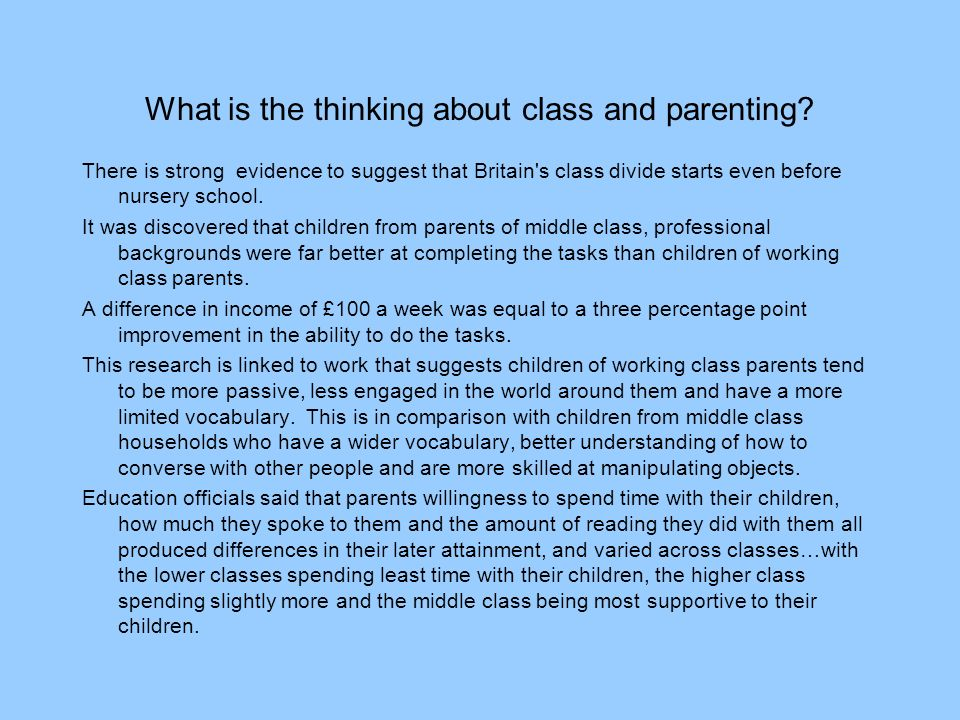 What is the thinking about class and parenting.