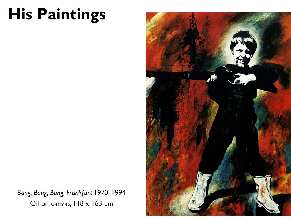 Bang, Bang, Bang, Frankfurt 1970, 1994 Oil on canvas, 118 x 163 cm His Paintings
