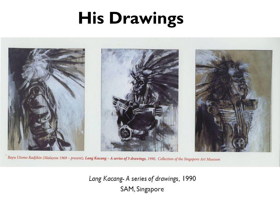 His Drawings Lang Kacang- A series of drawings, 1990 SAM, Singapore