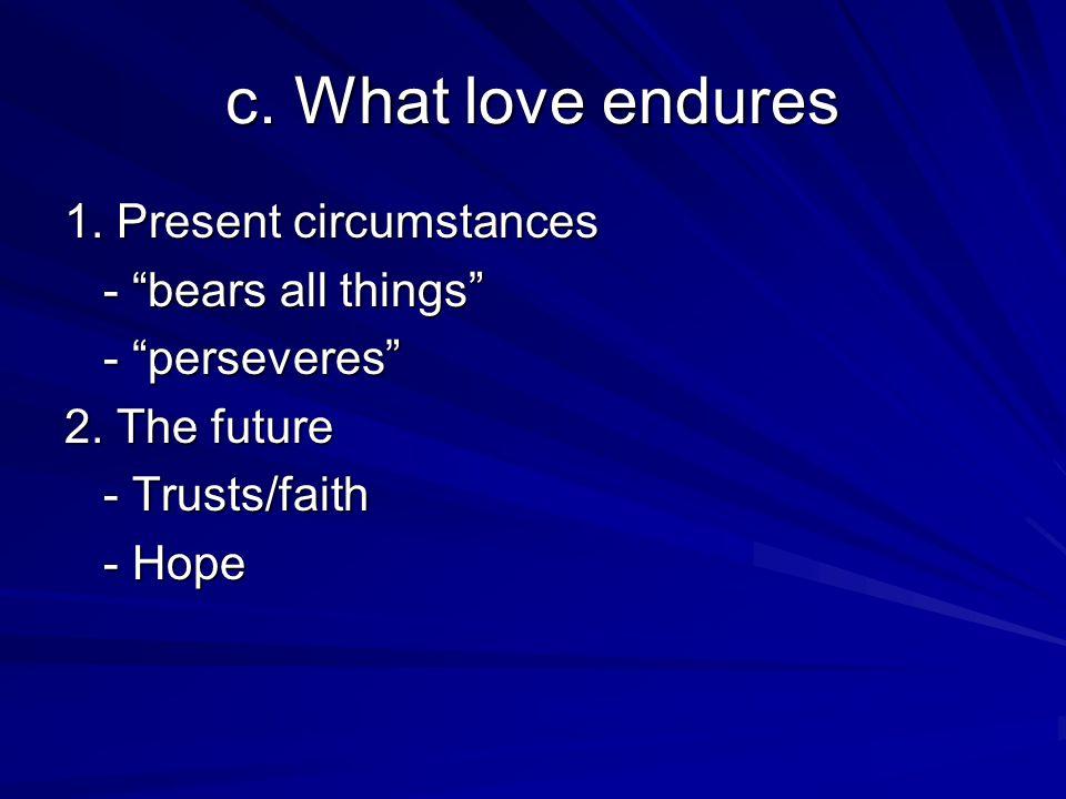 c. What love endures 1.