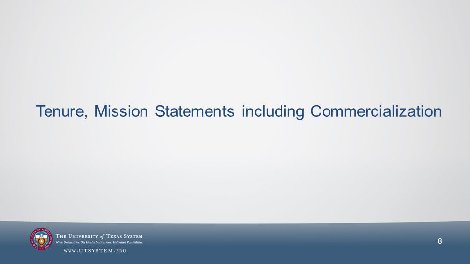 Tenure, Mission Statements including Commercialization 8
