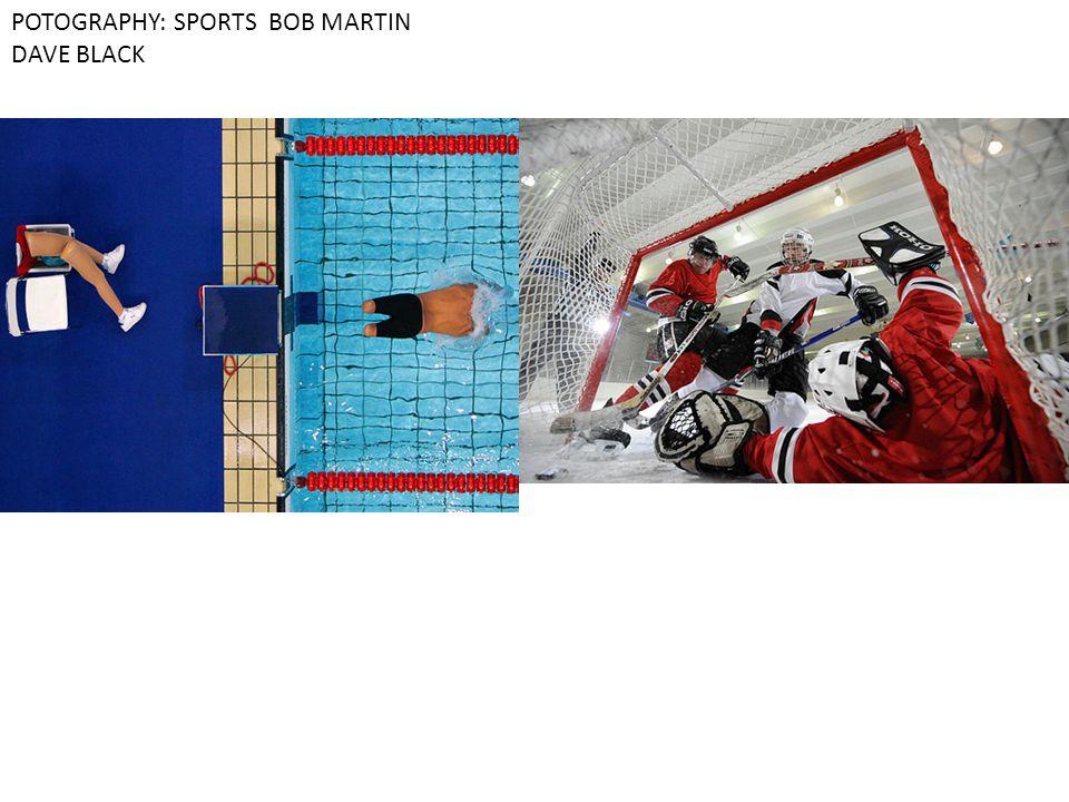 POTOGRAPHY: SPORTS BOB MARTIN DAVE BLACK