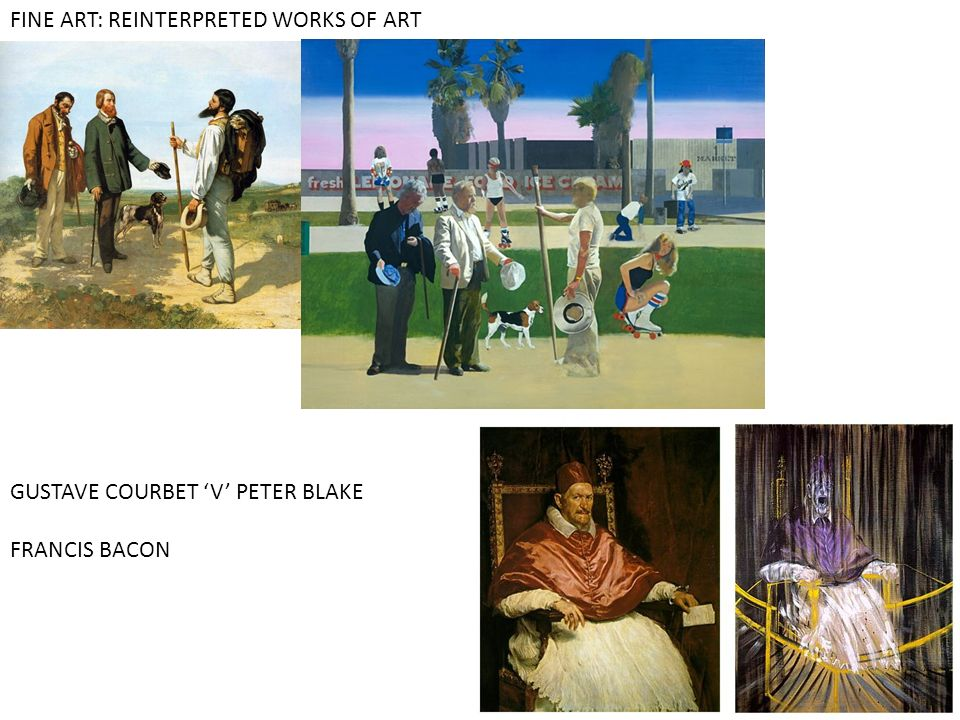 FINE ART: REINTERPRETED WORKS OF ART GUSTAVE COURBET V PETER BLAKE FRANCIS BACON