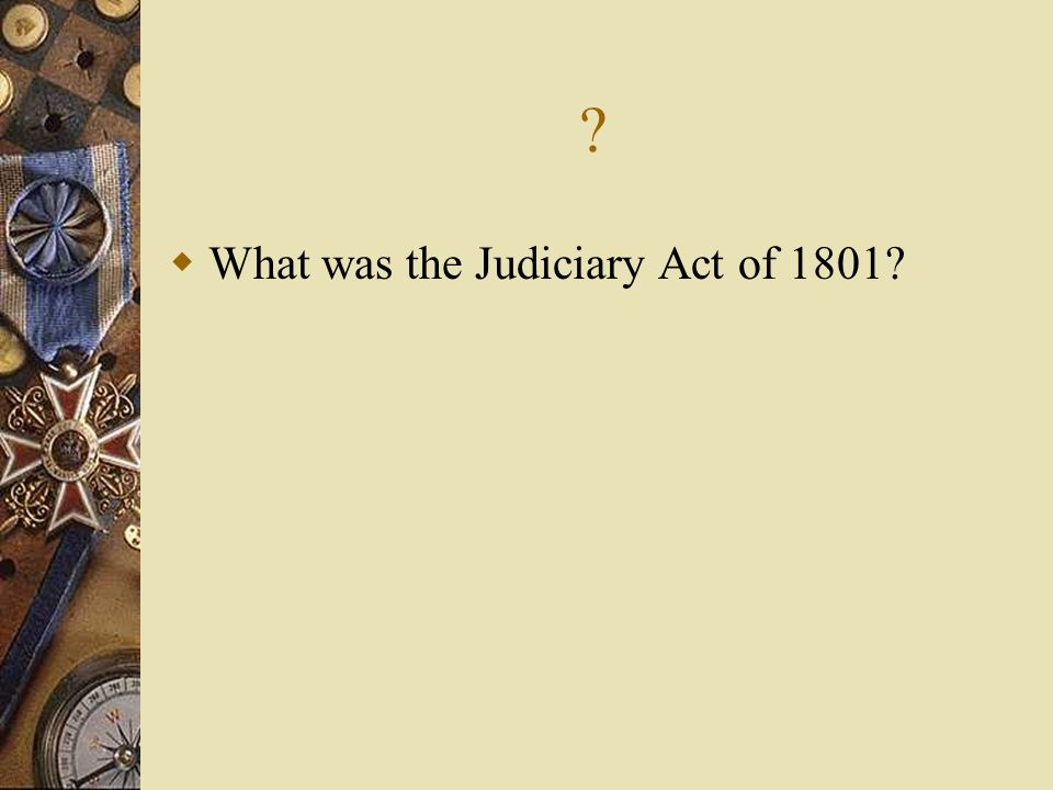 ? What was the Judiciary Act of 1801?