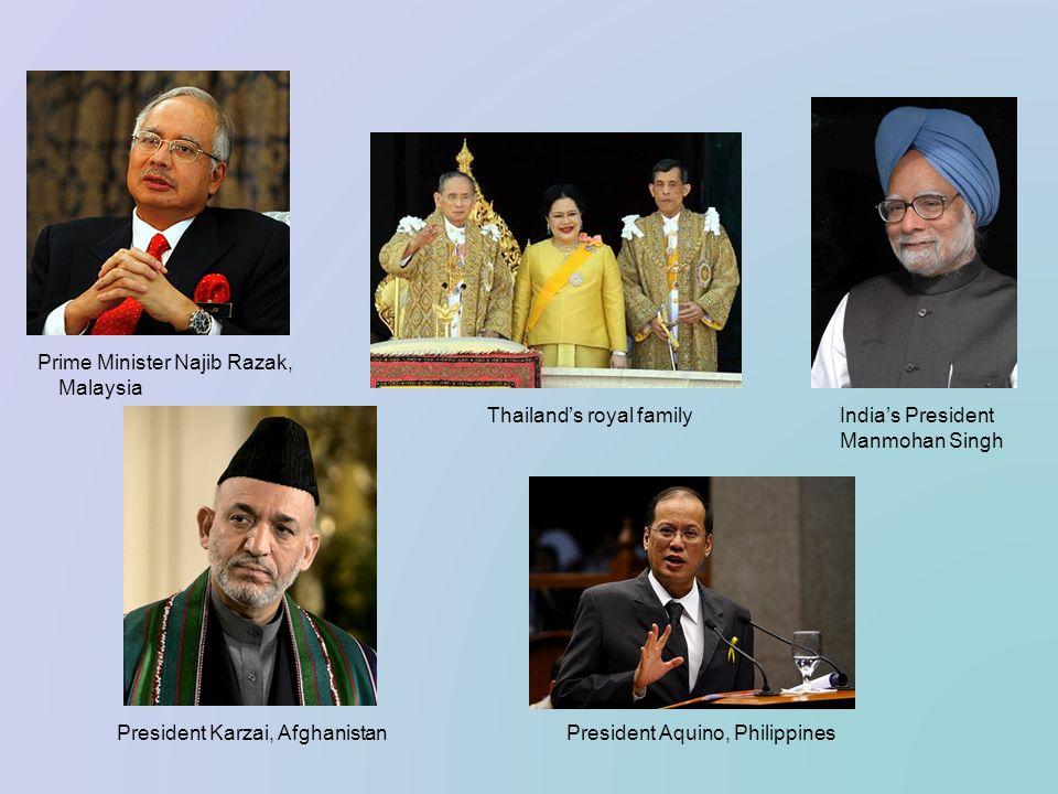Thailands royal family President Aquino, PhilippinesPresident Karzai, Afghanistan Prime Minister Najib Razak, Malaysia Indias President Manmohan Singh