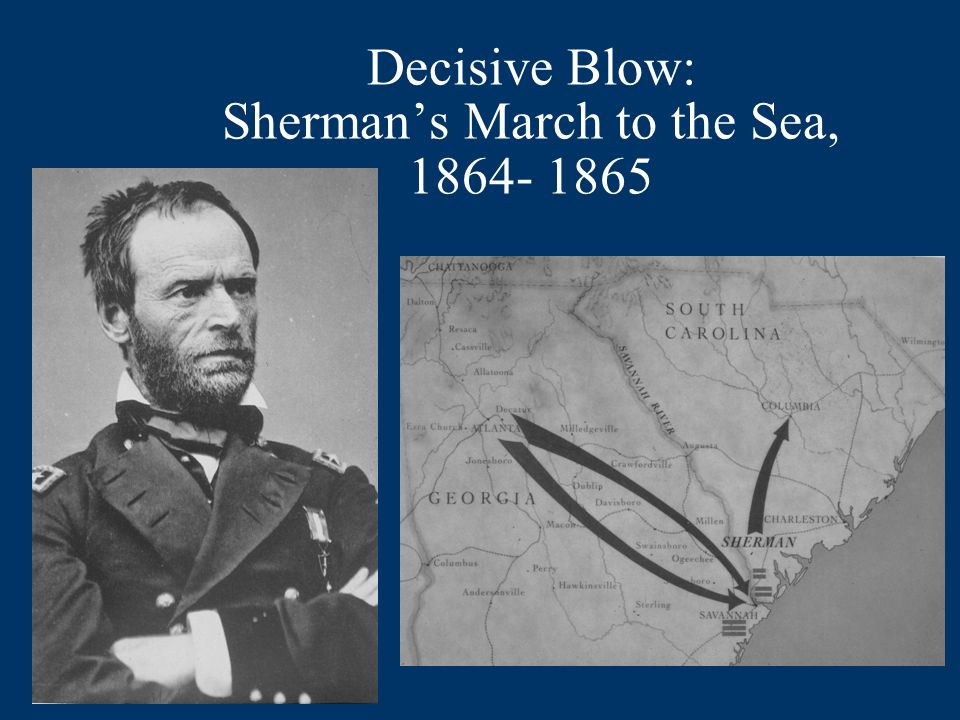Decisive Blow: Shermans March to the Sea, 1864- 1865