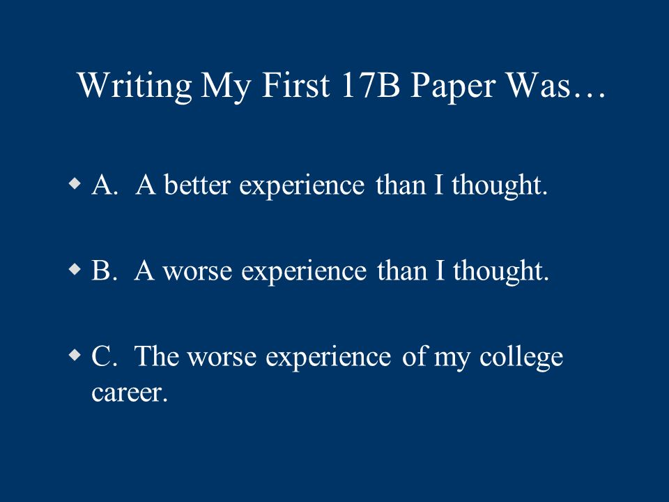 Writing My First 17B Paper Was… A.A better experience than I thought.