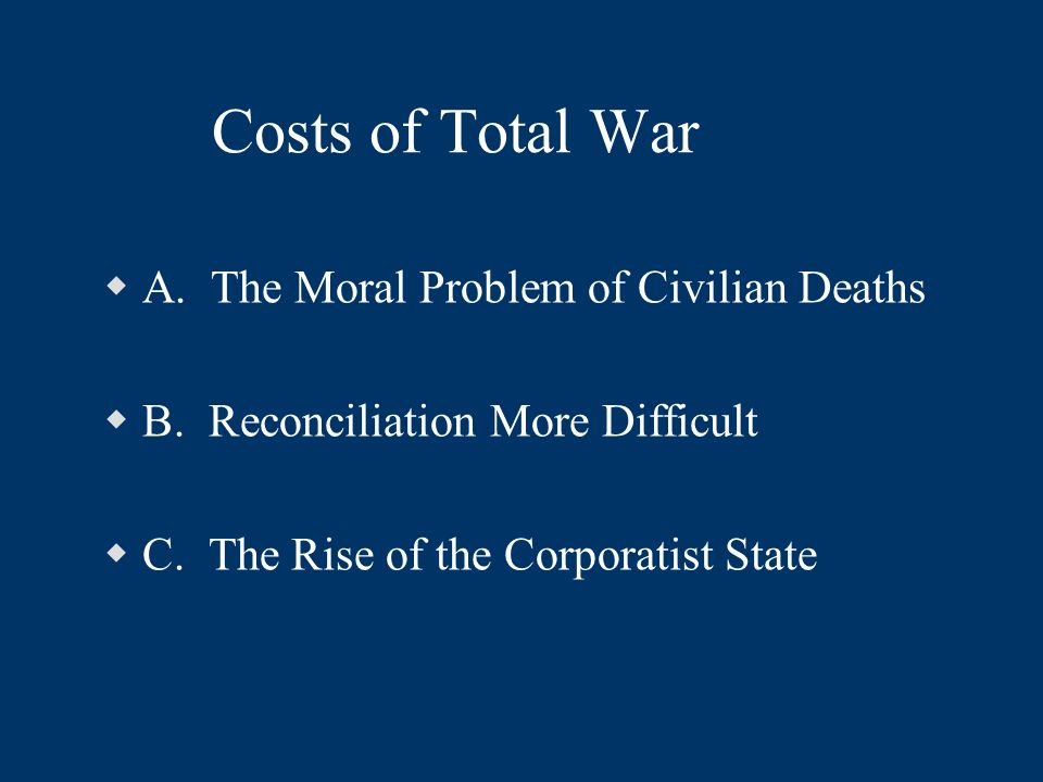 Costs of Total War A.The Moral Problem of Civilian Deaths B.