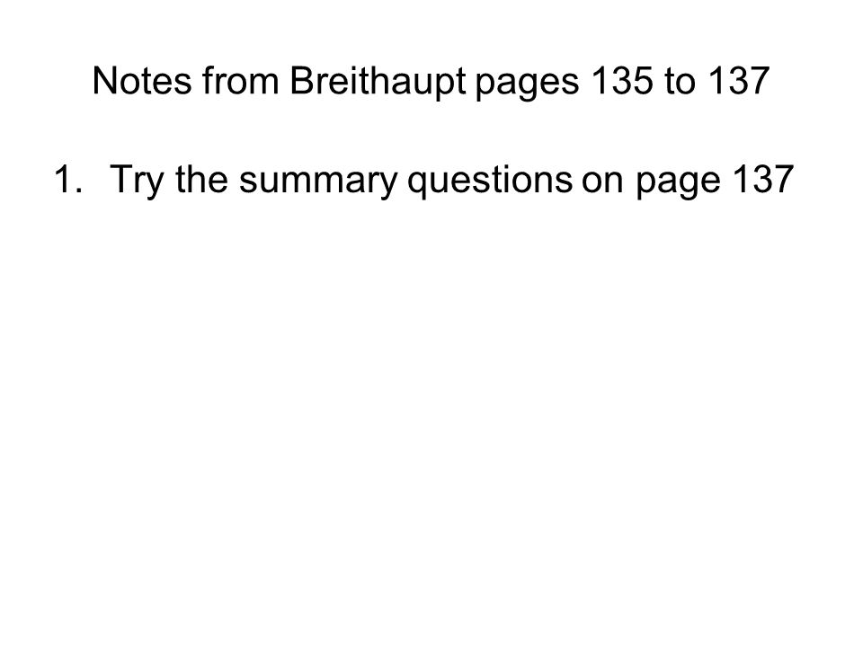 Notes from Breithaupt pages 135 to 137 1.Try the summary questions on page 137