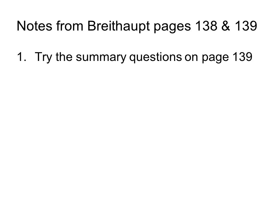 Notes from Breithaupt pages 138 & 139 1.Try the summary questions on page 139